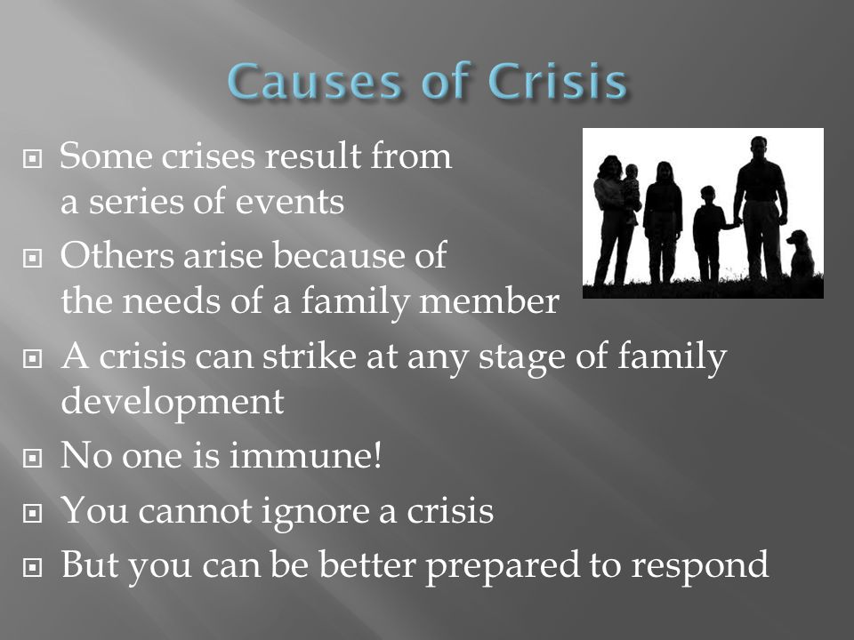 Causes of Crisis Some crises result from a series of events