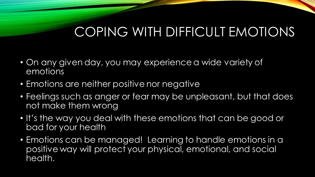 Coping with difficult emotions