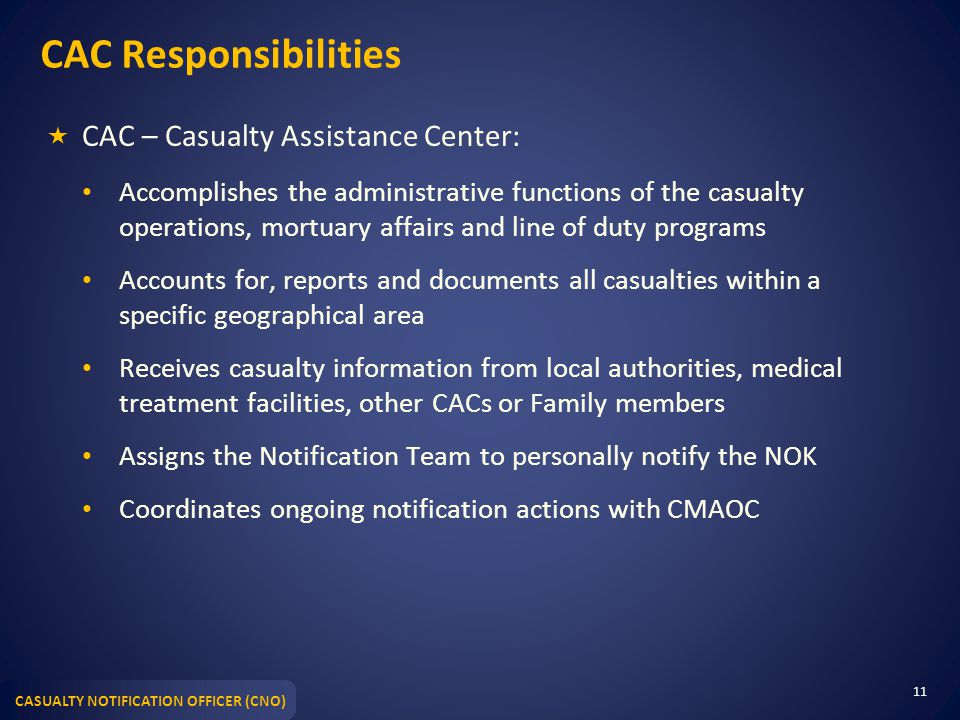 CAC Responsibilities CAC – Casualty Assistance Center: