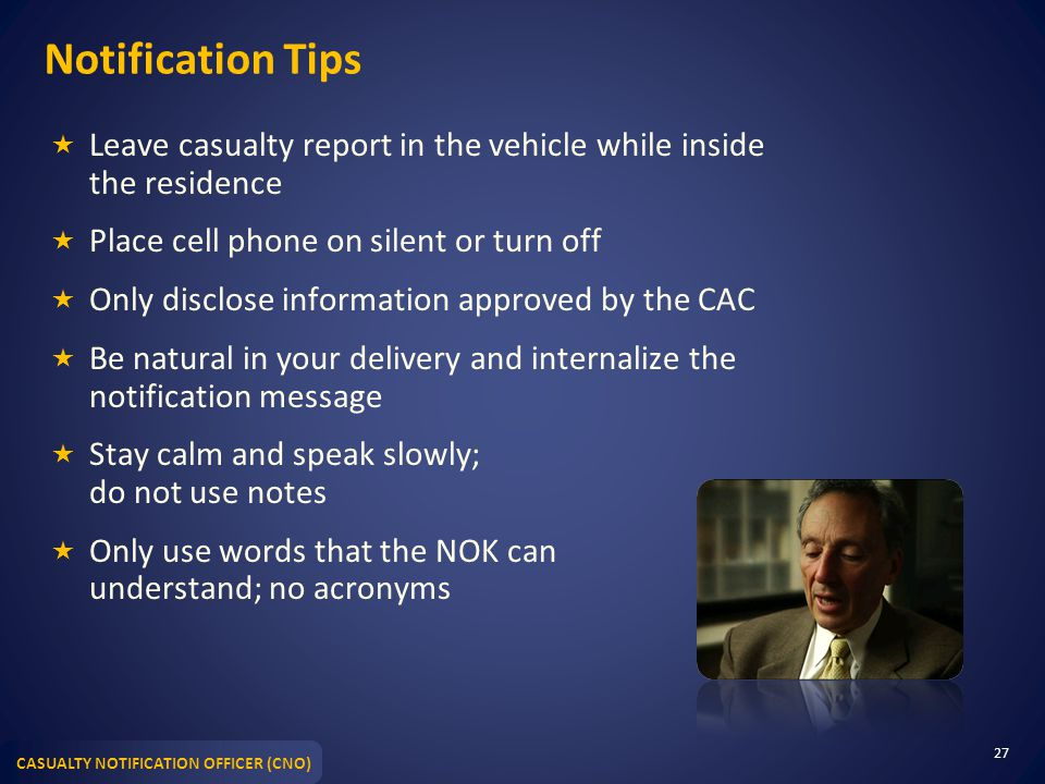 Notification Tips Leave casualty report in the vehicle while inside the residence. Place cell phone on silent or turn off.