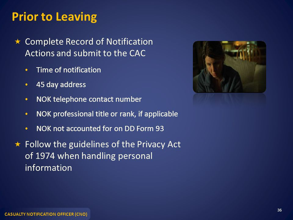 Prior to Leaving Complete Record of Notification Actions and submit to the CAC. Time of notification.