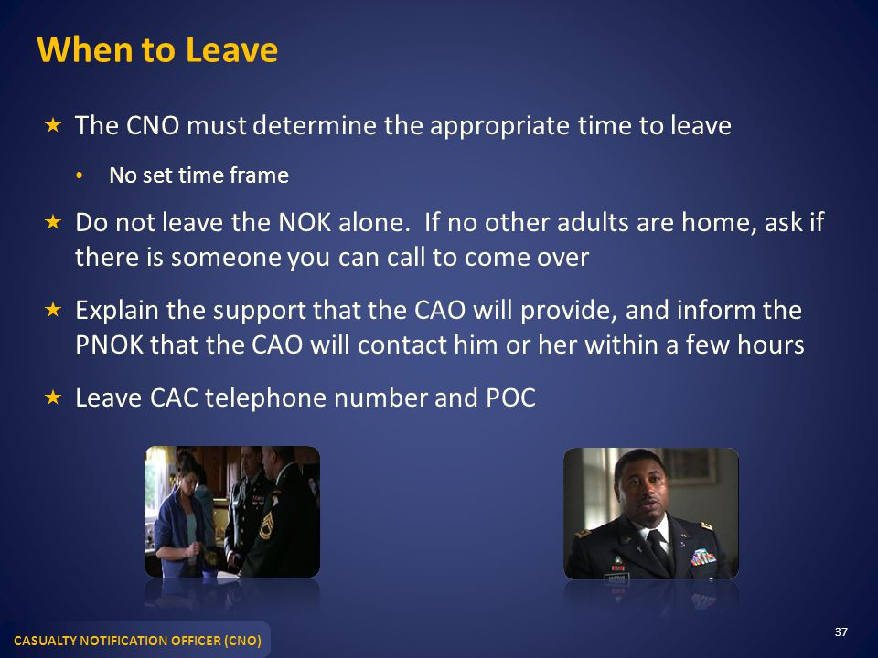 When to Leave The CNO must determine the appropriate time to leave