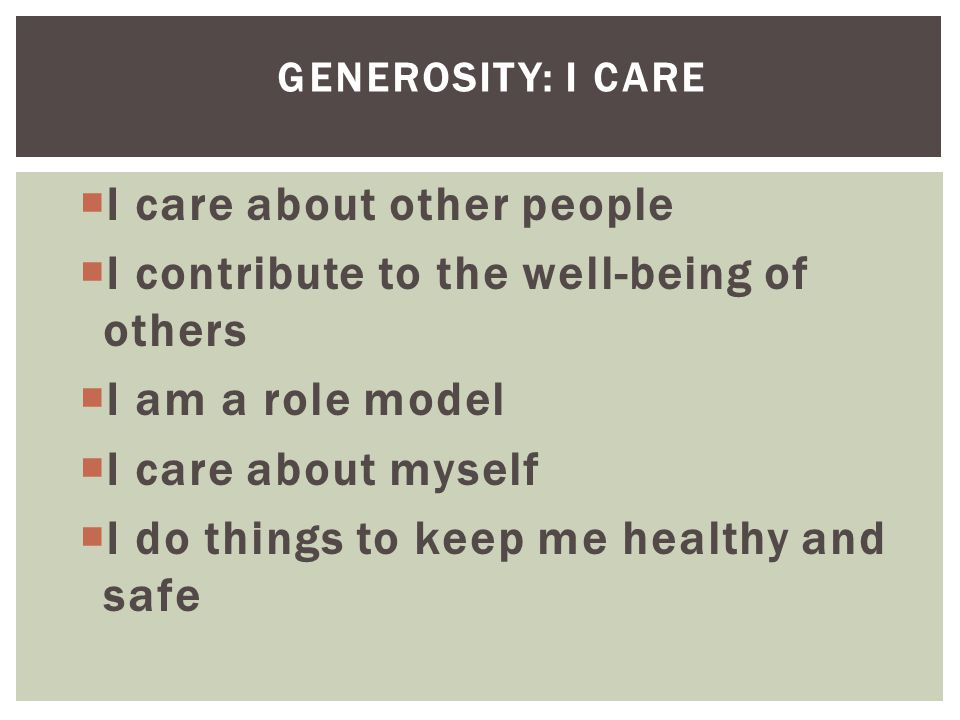 I care about other people I contribute to the well-being of others