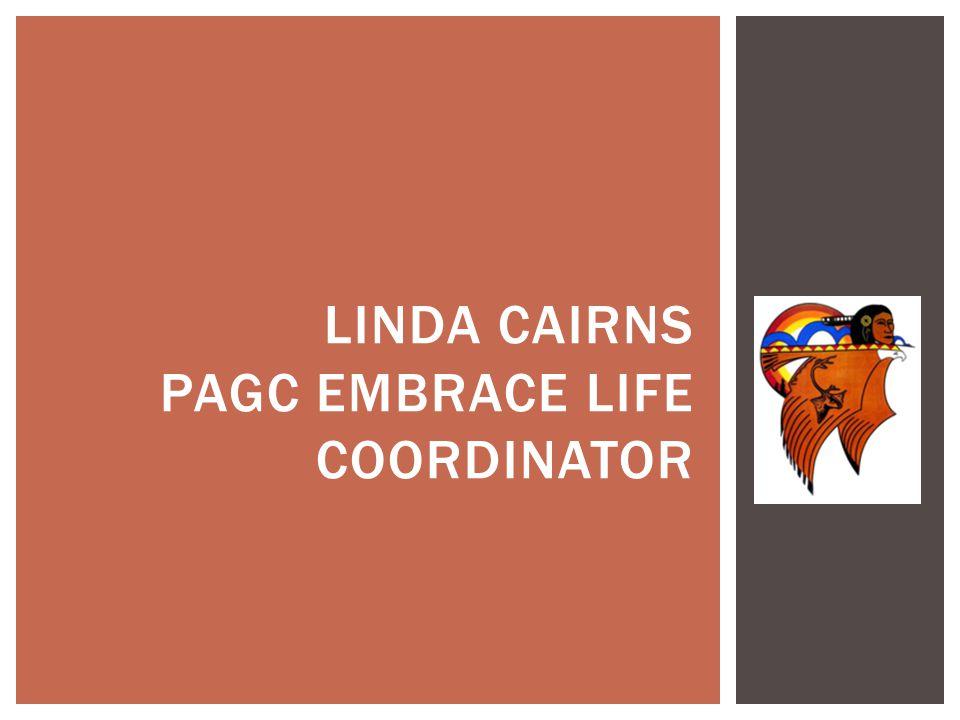 Linda Cairns PAGc Embrace life coordinator