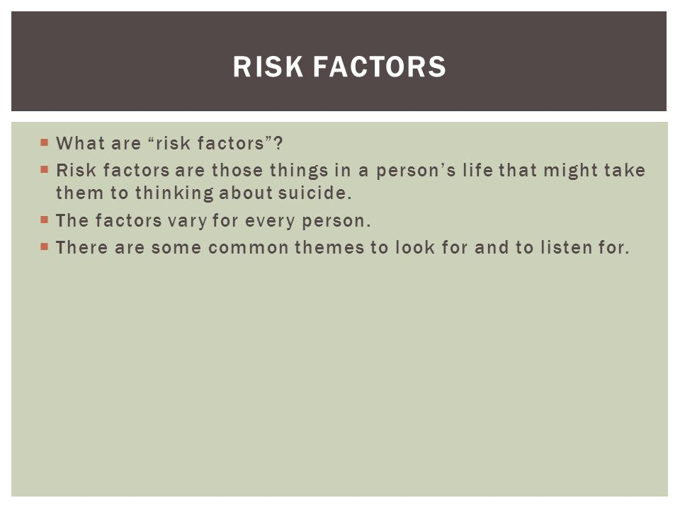 Risk Factors What are risk factors
