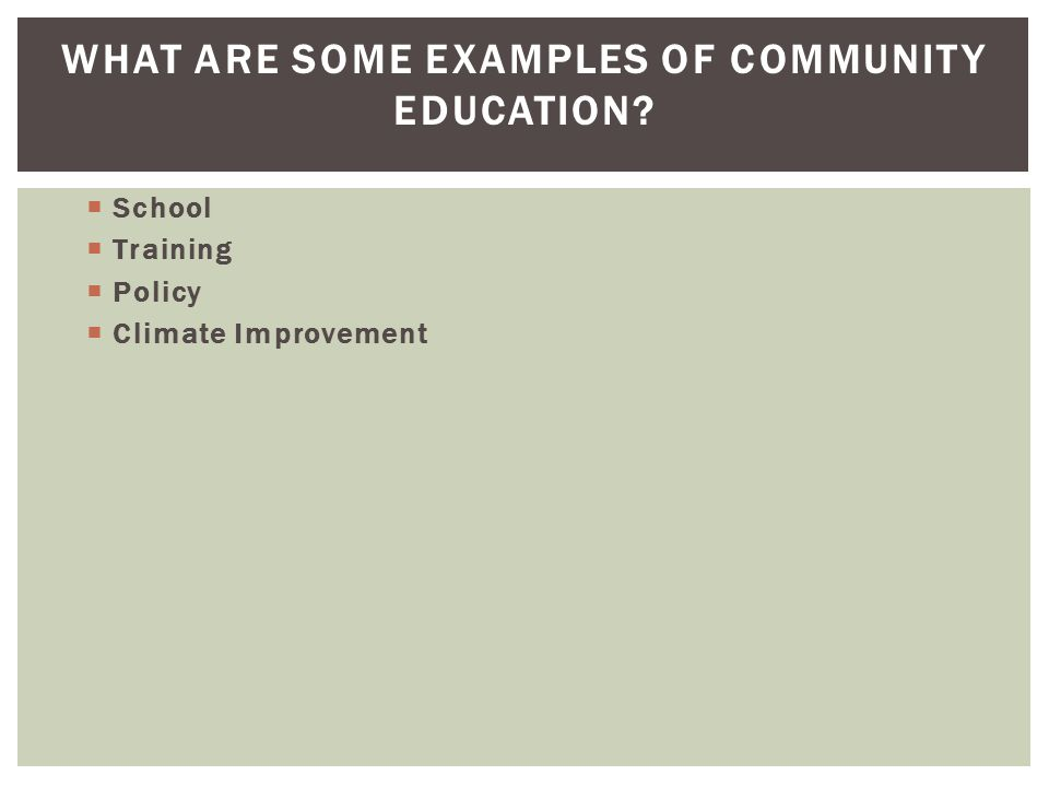 What are some examples of community education