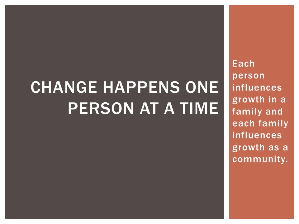 Change happens one person at a time