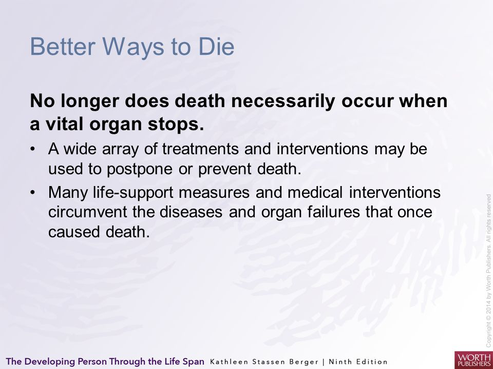 Better Ways to Die No longer does death necessarily occur when a vital organ stops.