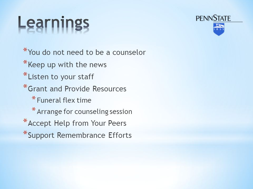 Learnings You do not need to be a counselor Keep up with the news