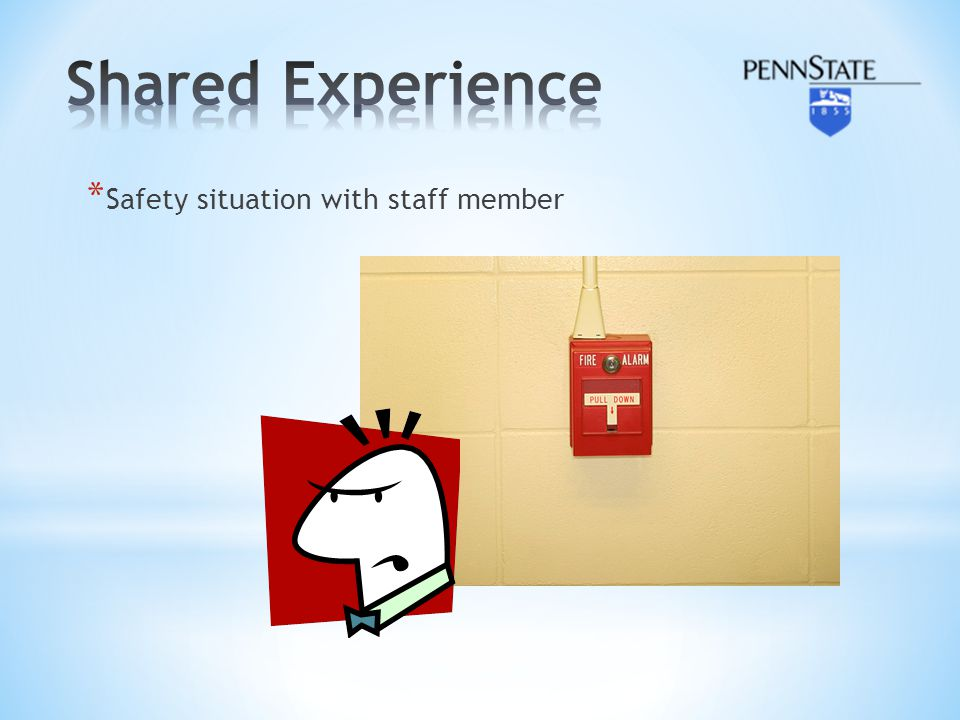 Shared Experience Safety situation with staff member
