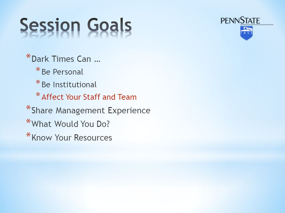 Session Goals Dark Times Can … Share Management Experience