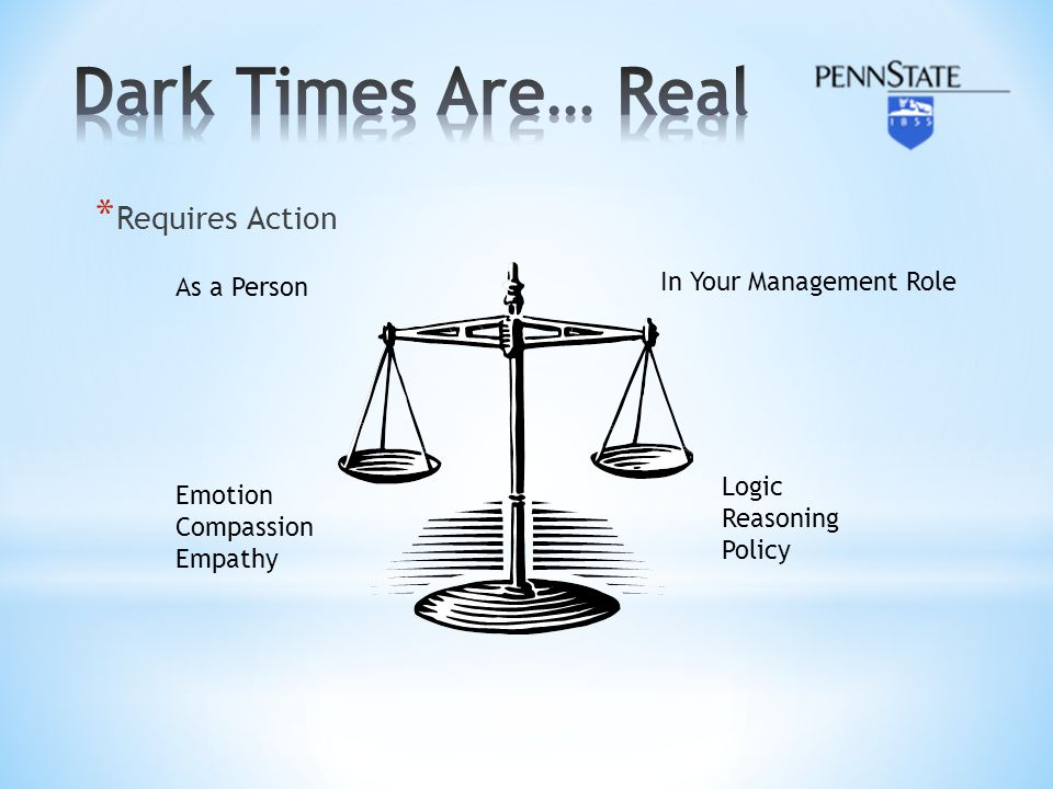 Dark Times Are… Real Requires Action In Your Management Role