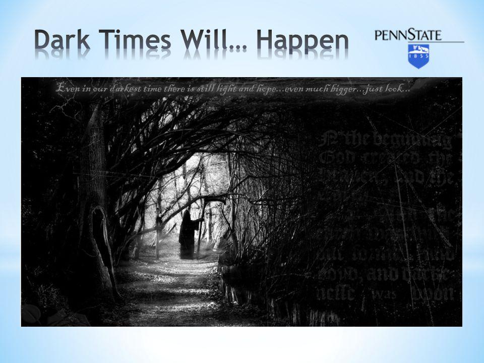 Dark Times Will… Happen