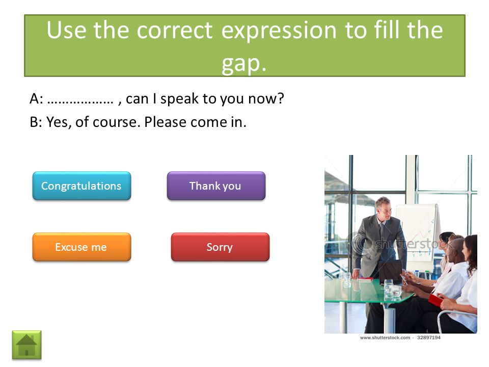 Use the correct expression to fill the gap.