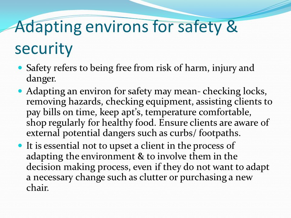 Adapting environs for safety & security