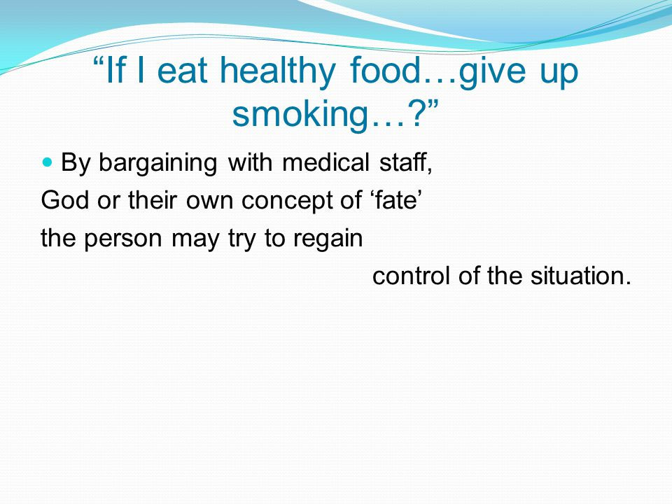 If I eat healthy food…give up smoking…