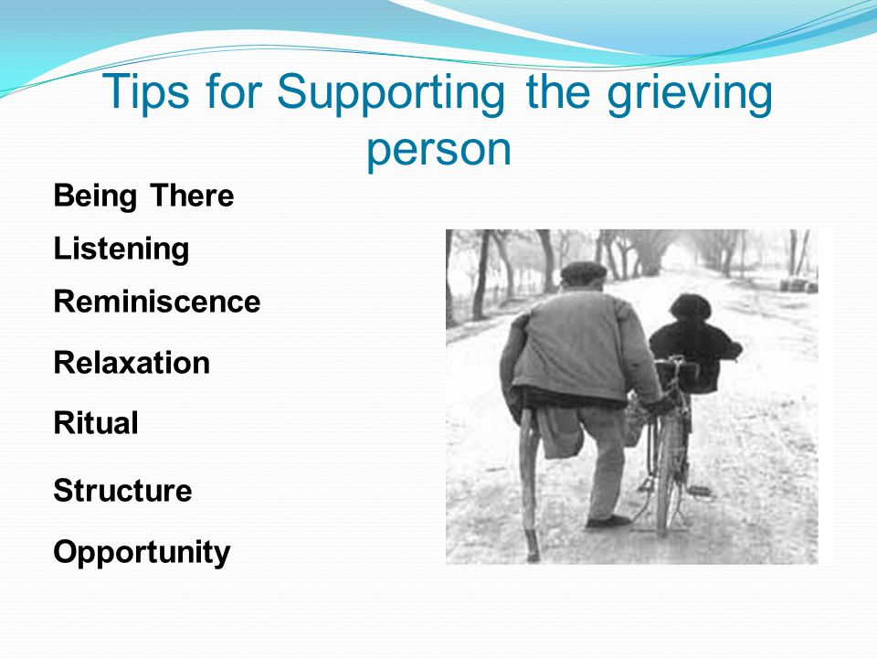 Tips for Supporting the grieving person