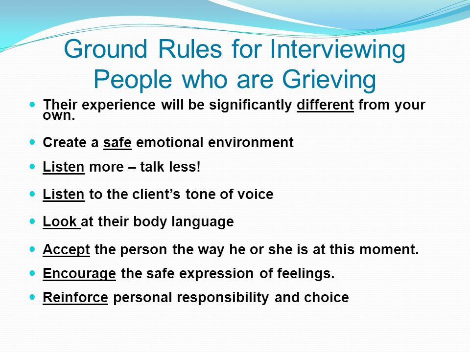 Ground Rules for Interviewing People who are Grieving