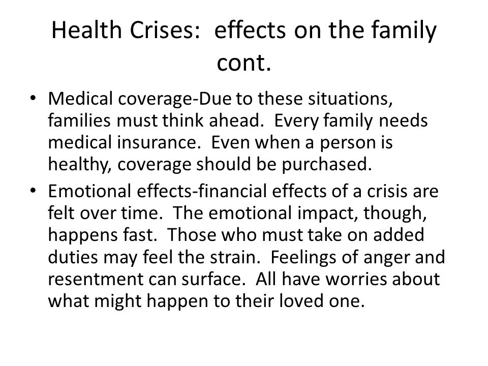Health Crises: effects on the family cont.