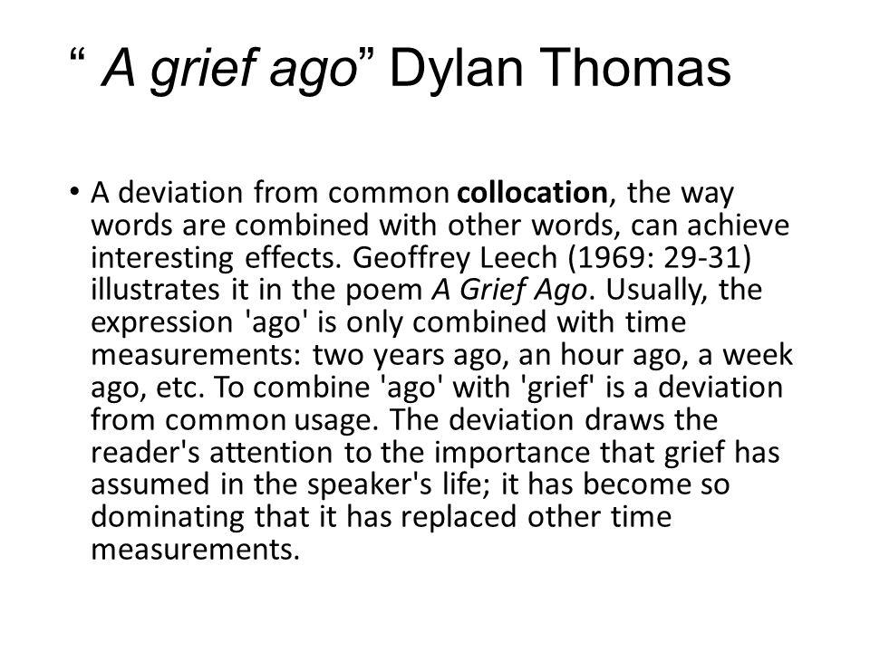 A grief ago Dylan Thomas