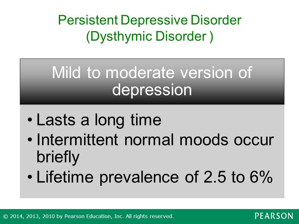 Persistent Depressive Disorder (Dysthymic Disorder )