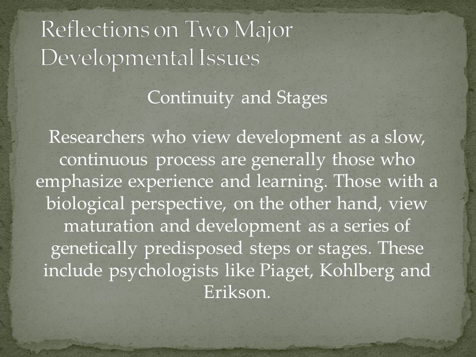 Reflections on Two Major Developmental Issues