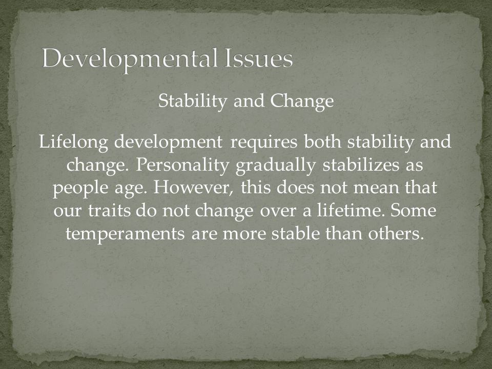 Developmental Issues Stability and Change