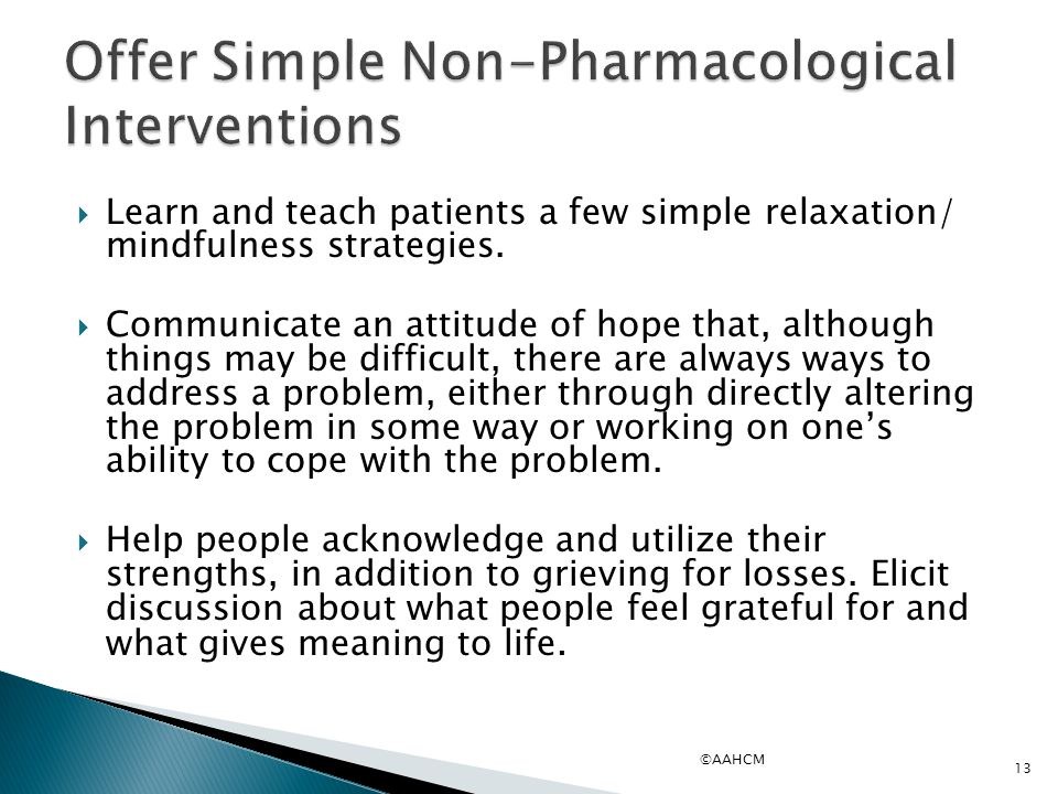 Offer Simple Non-Pharmacological Interventions