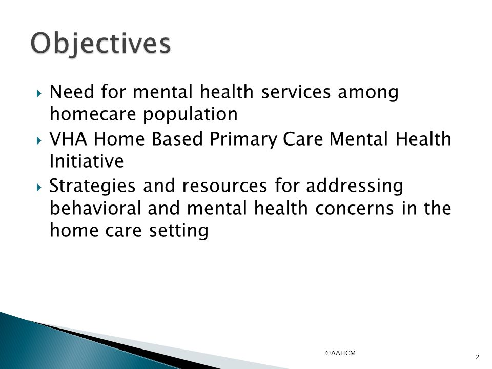 Objectives Need for mental health services among homecare population