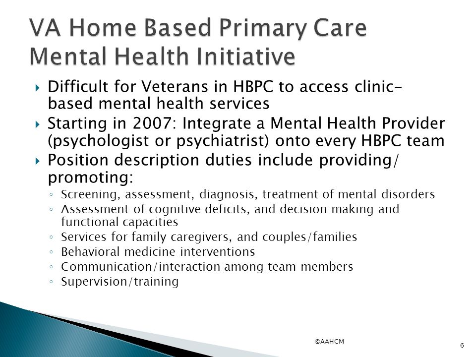 VA Home Based Primary Care Mental Health Initiative