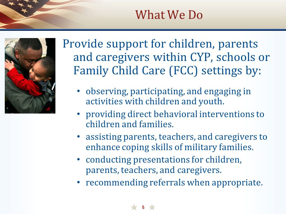 What We Do Provide support for children, parents and caregivers within CYP, schools or Family Child Care (FCC) settings by: