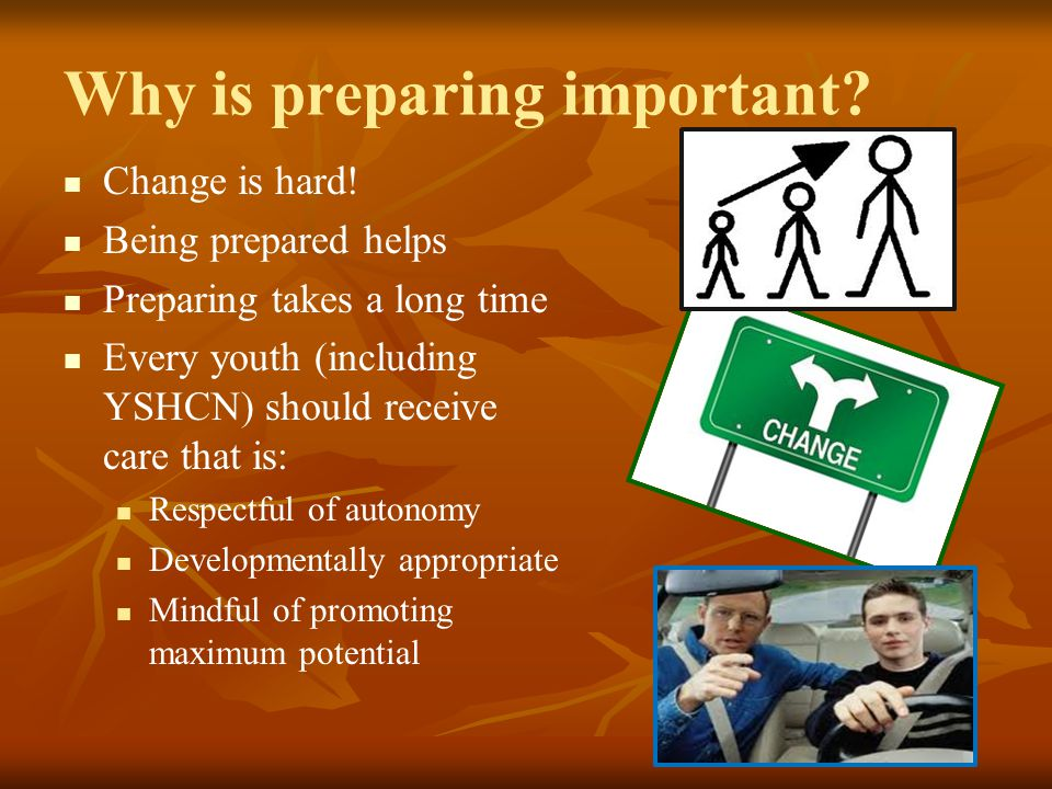 Why is preparing important