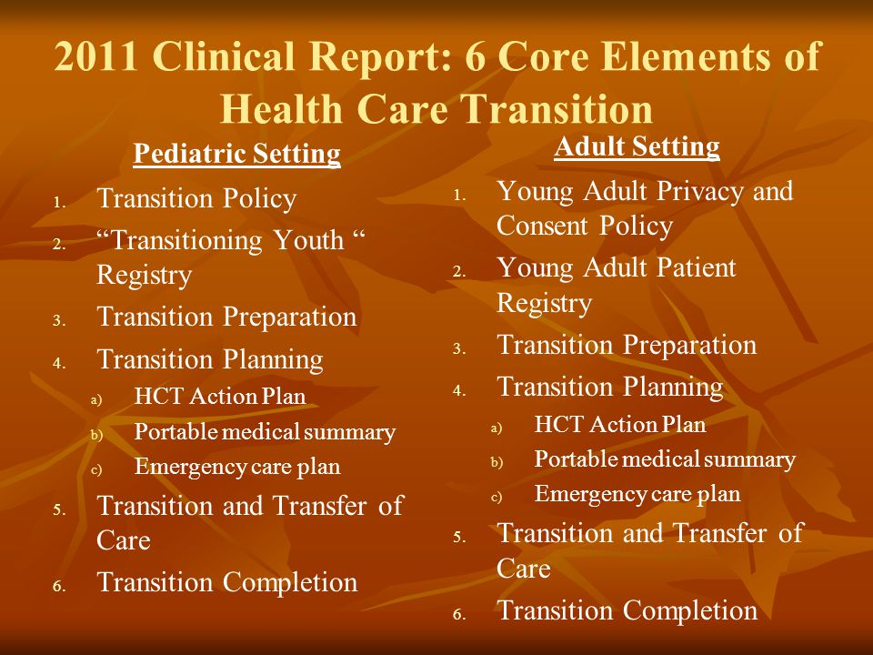 2011 Clinical Report: 6 Core Elements of Health Care Transition