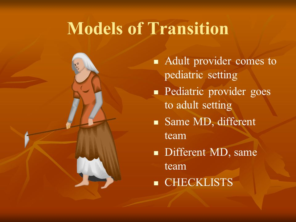 Models of Transition Adult provider comes to pediatric setting
