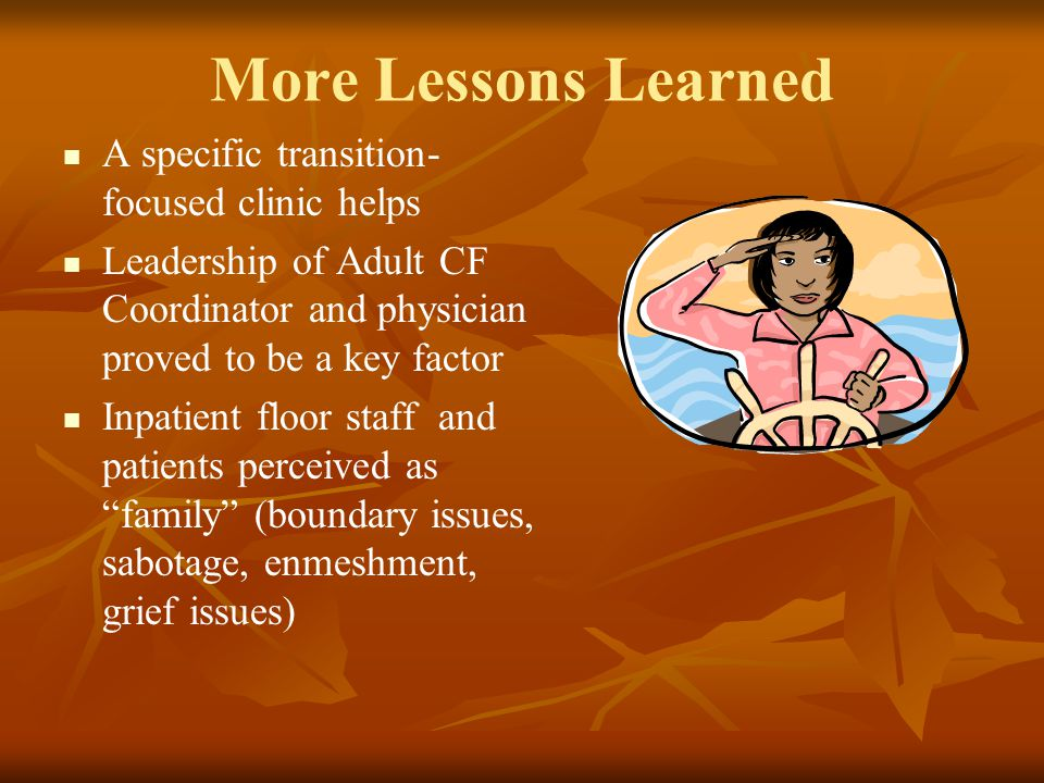 More Lessons Learned A specific transition-focused clinic helps