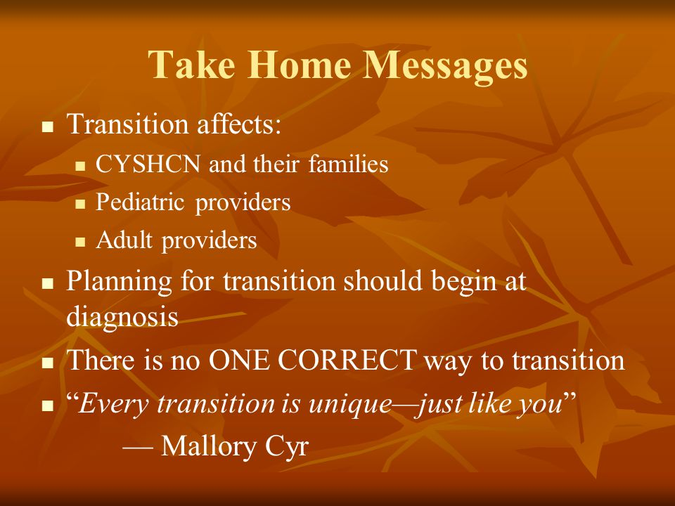 Take Home Messages Transition affects: