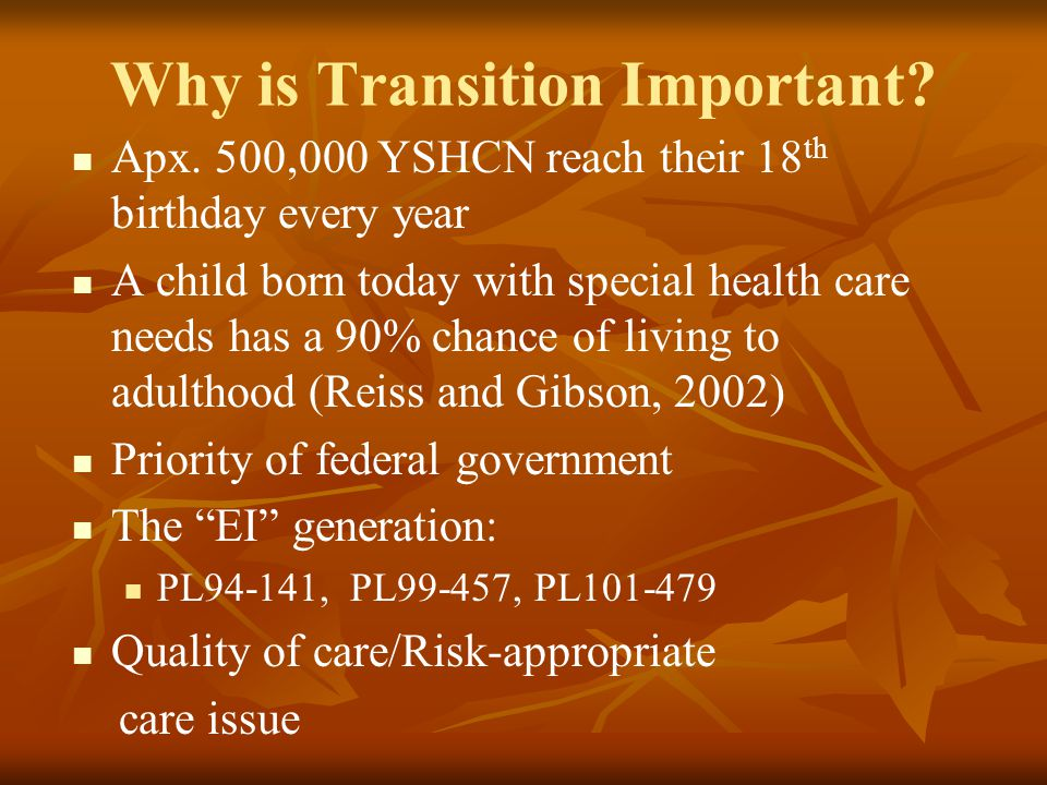 Why is Transition Important