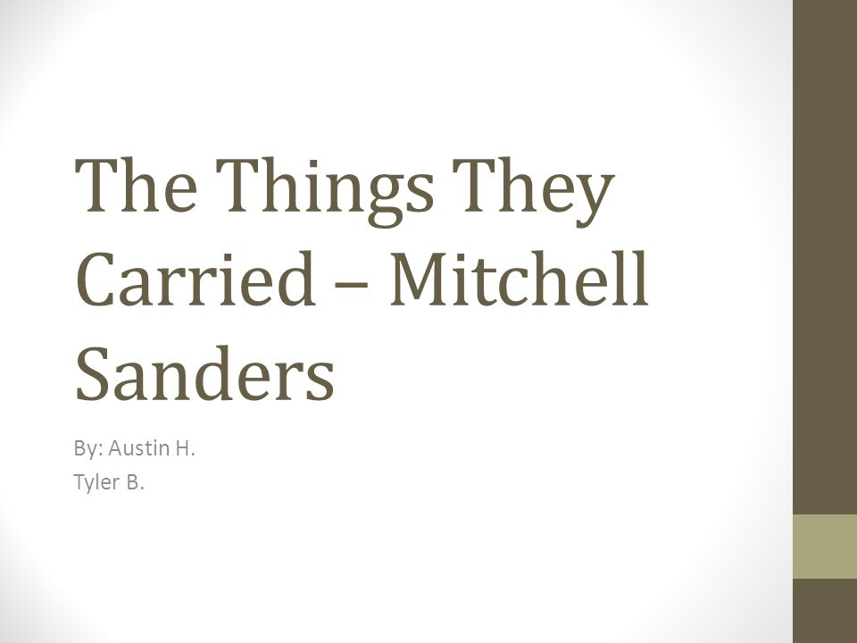 """the things they carried in the Free essay: written by author tim o'brien after his own experience in vietnam, """"the things they carried"""" is a short story that introduces the reader to the."""