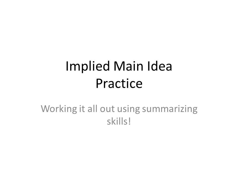Implied Main Idea Practice