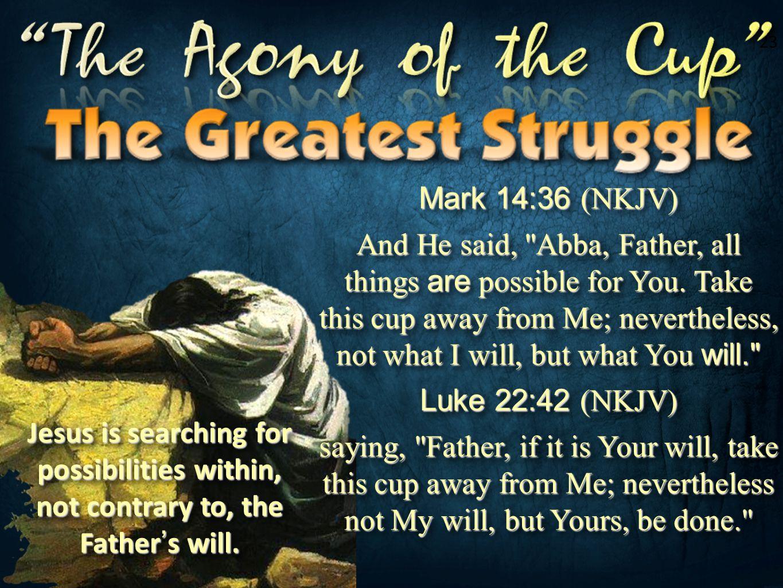 23 Mark 14:36 (NKJV)