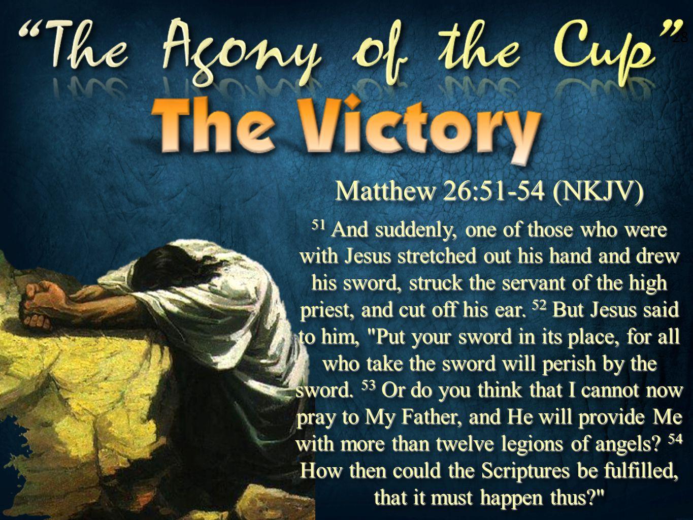 28 Matthew 26:51-54 (NKJV)