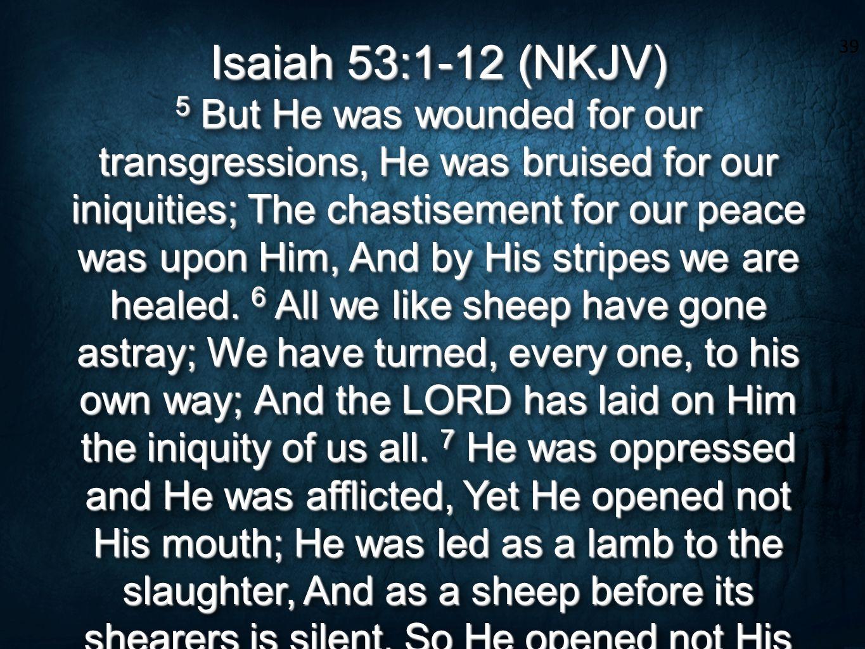 Isaiah 53:1-12 (NKJV)