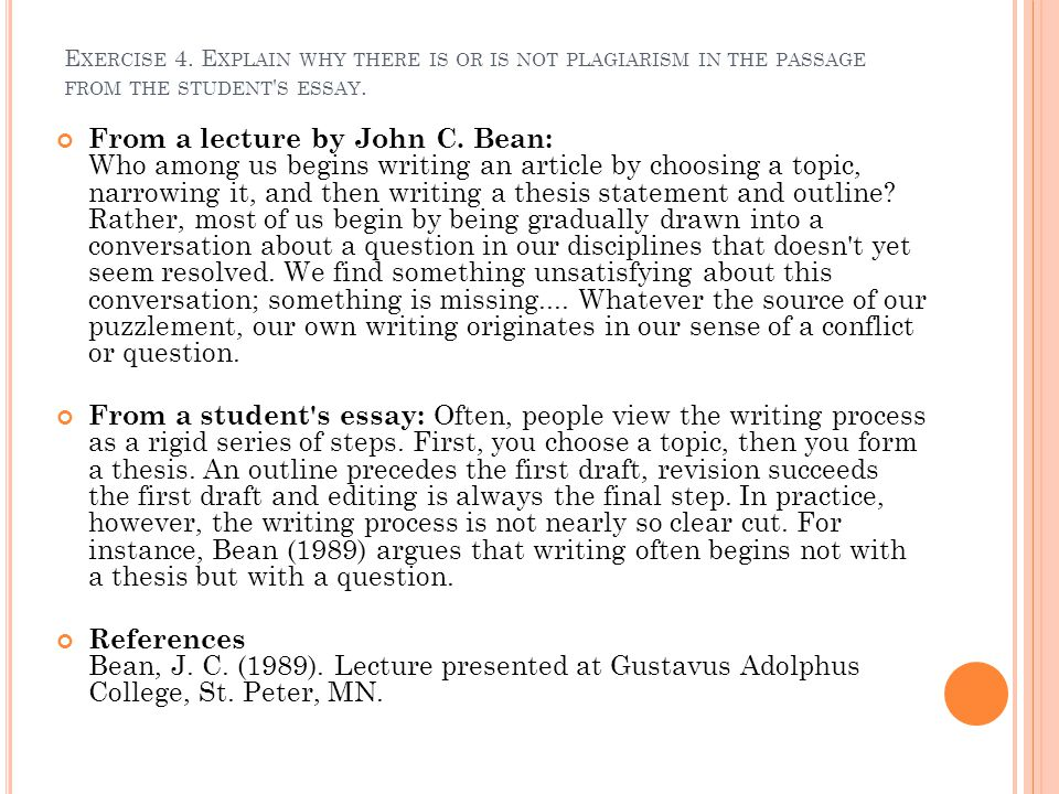 Exercise 4. Explain why there is or is not plagiarism in the passage from the student s essay.