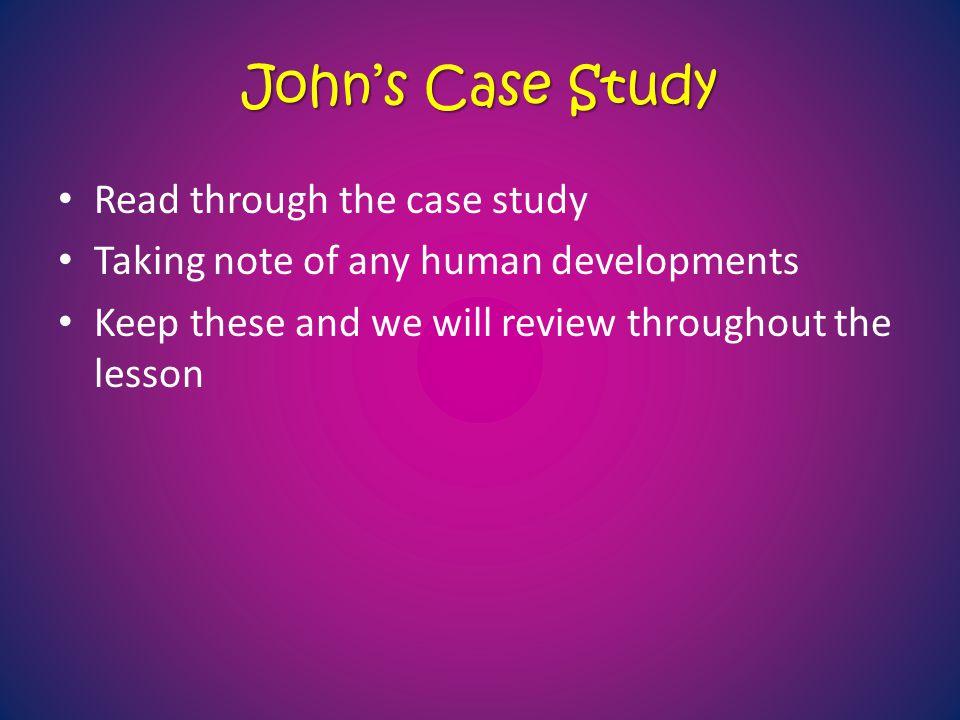 John's Case Study Read through the case study
