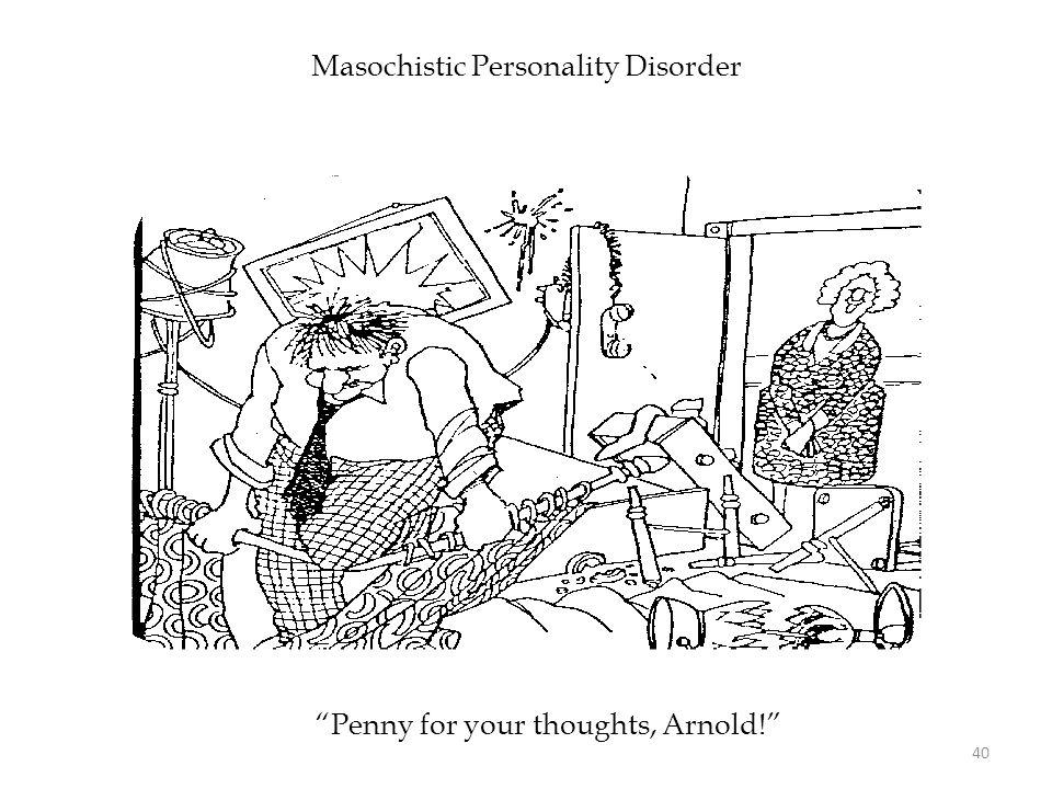Masochistic Personality Disorder