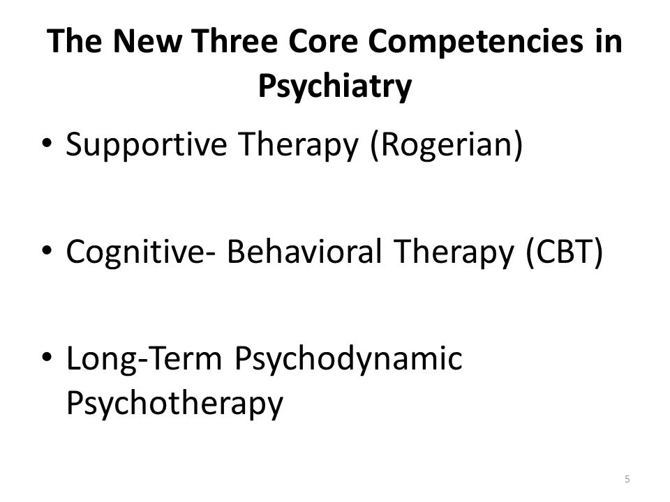 The New Three Core Competencies in Psychiatry