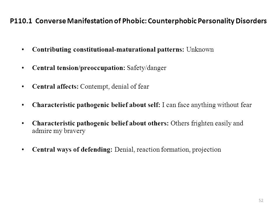 P110.1 Converse Manifestation of Phobic: Counterphobic Personality Disorders