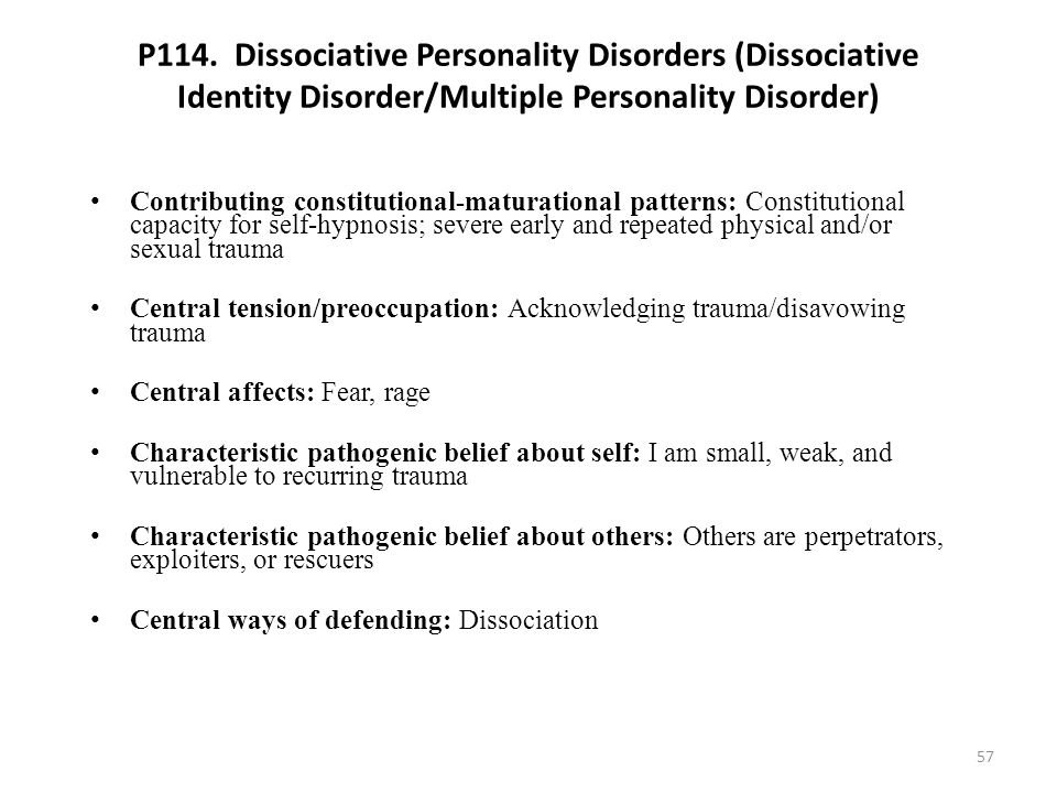P114. Dissociative Personality Disorders (Dissociative Identity Disorder/Multiple Personality Disorder)