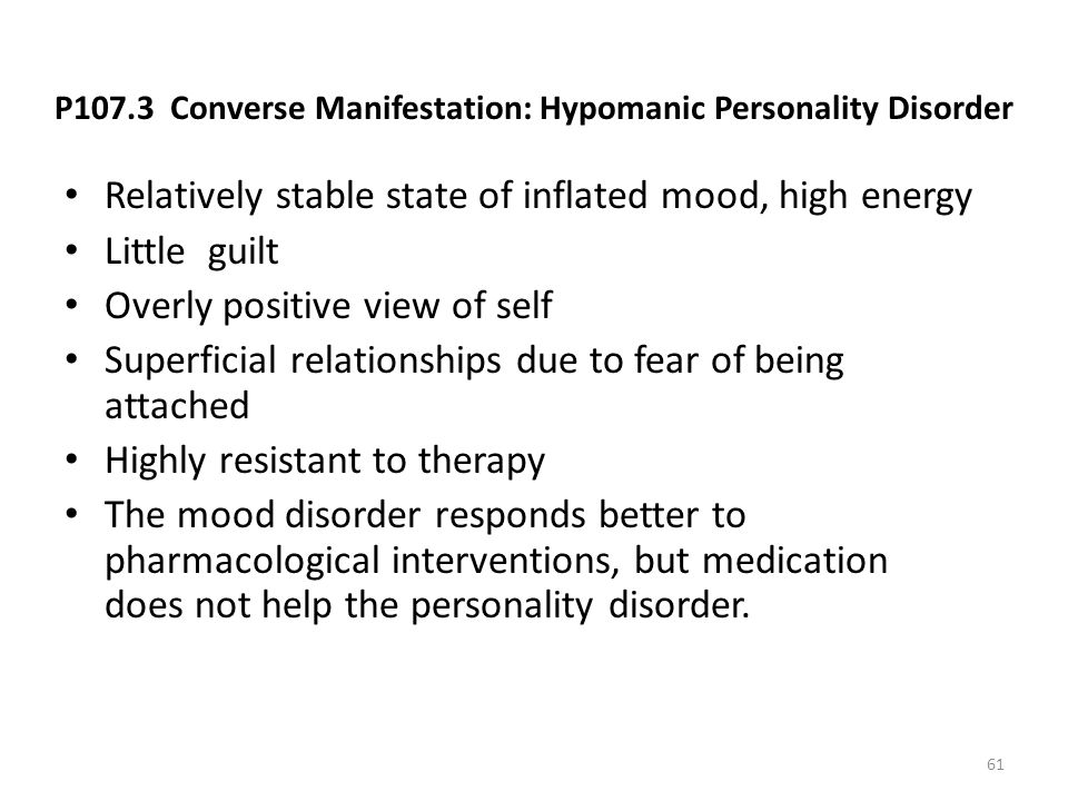 P107.3 Converse Manifestation: Hypomanic Personality Disorder