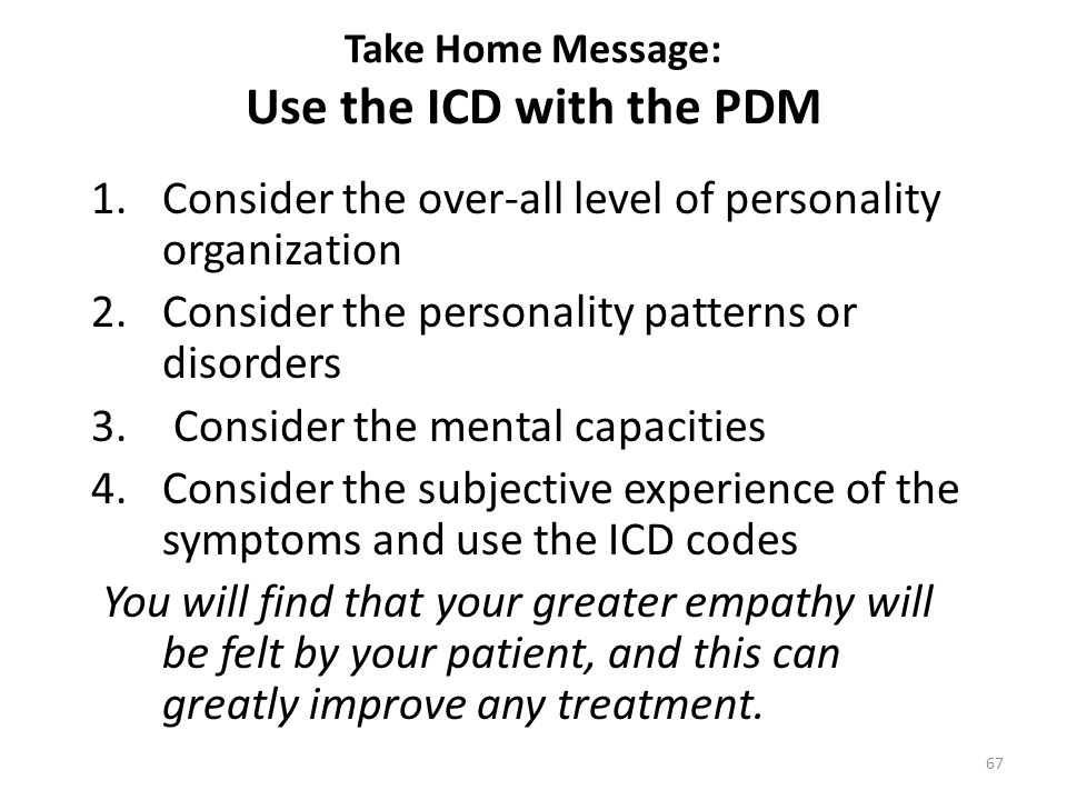 Take Home Message: Use the ICD with the PDM